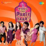 Where's The Party Yaar