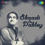 Shaadi Se Pahley