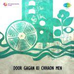 Door Gagan Ki Chhaon Mein