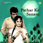 Patthar Ke Sanam