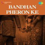Bandhan Pheron Ke