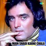 Main Shadi Karne Chala
