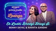 Ek Ladki Bheegi Bhagi Si | Carvaan Lounge | Benny Dayal | Nikhita Gandhi | Himanshu | Akashdeep-Jam8