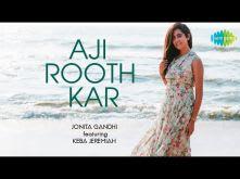 Aji Rooth Kar | Jonita Gandhi | Keba Jeremiah