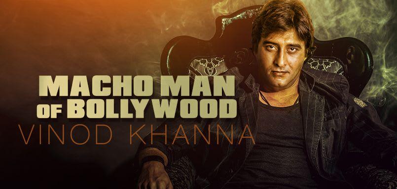 Macho Man Of Bollywood Vinod Khanna