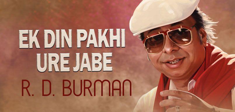 Ek Din Pakhi Ure Jabe - R.D. Burman