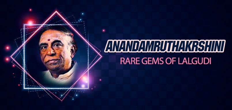 Anandamruthakrshini - Rare Gems of Lalgudi