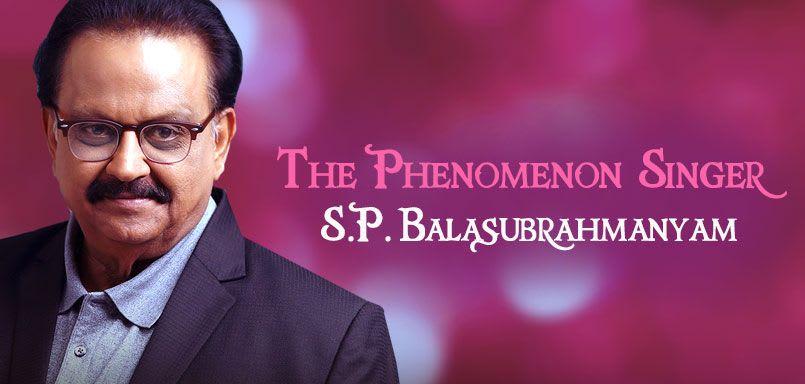 The Phenomenon Singer � S.P. Balasubrahmanyam