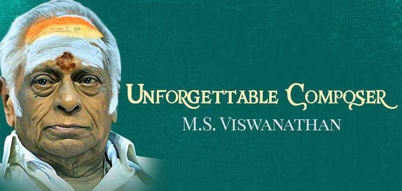 Unforgettable Composer - M.S. Viswanathan (Telugu)