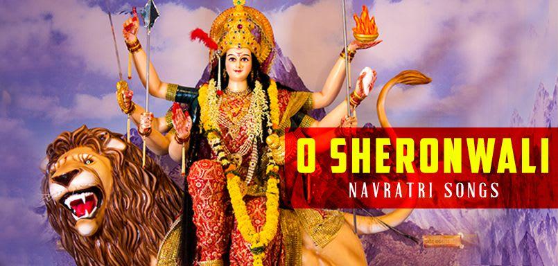 O Sheronwali - Navratri Songs