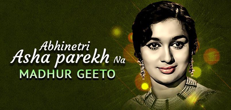 Abhinetri Asha Parekh Na Madhur Geeto